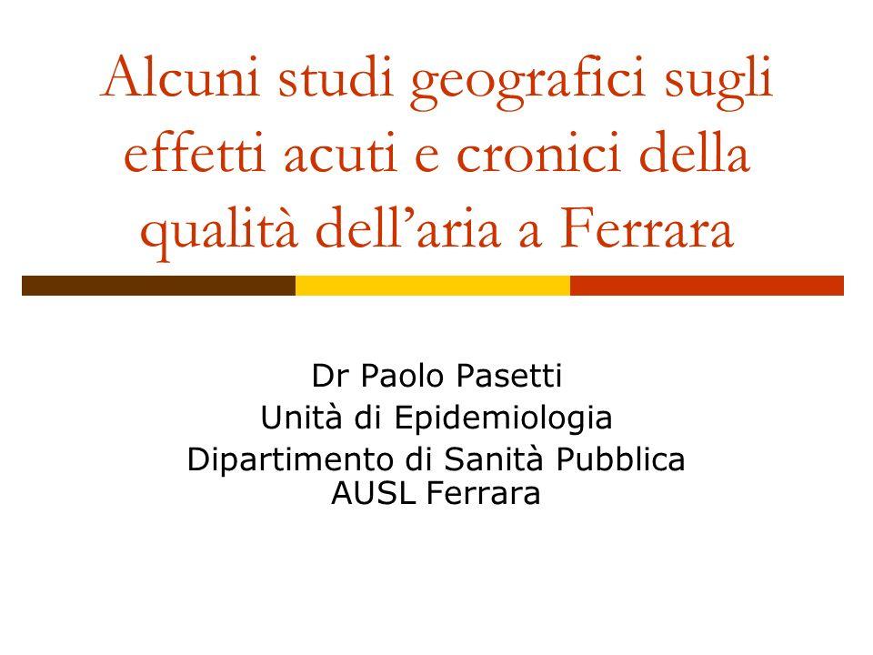 Alcuni studi geografici sugli effetti acuti e cronici della qualità dell'aria a Ferrara