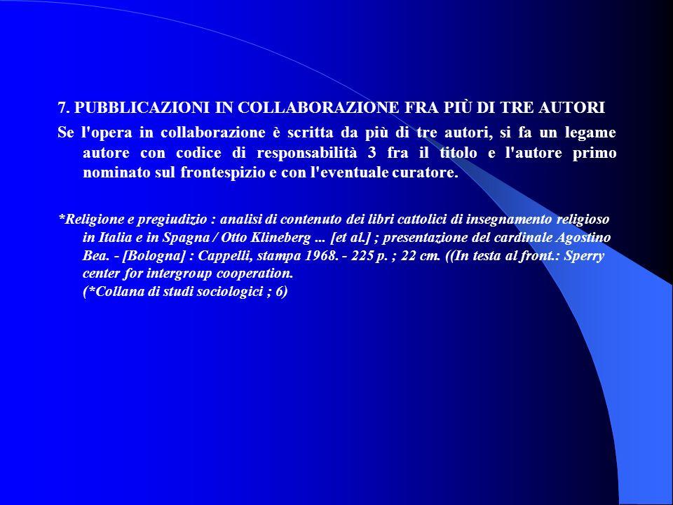 7. PUBBLICAZIONI IN COLLABORAZIONE FRA PIÙ DI TRE AUTORI