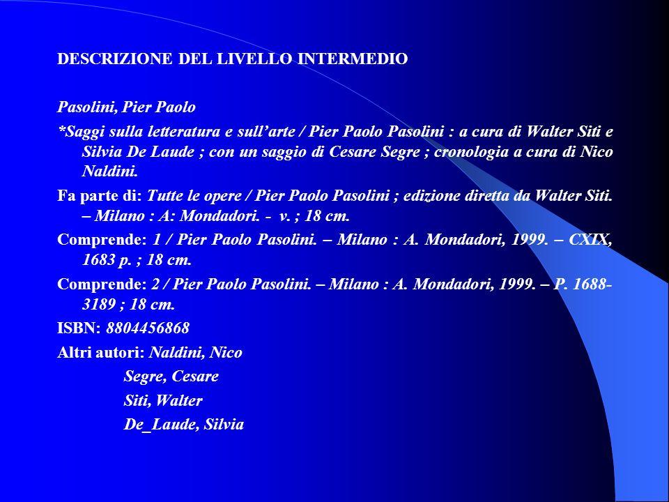 DESCRIZIONE DEL LIVELLO INTERMEDIO Pasolini, Pier Paolo