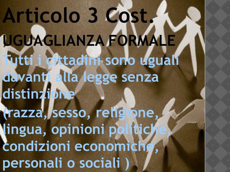 Articolo 3 Cost. UGUAGLIANZA FORMALE