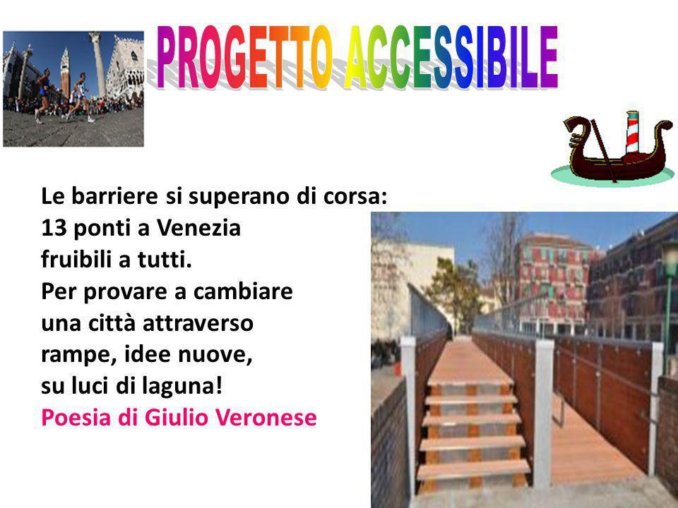 Le barriere si superano di corsa: 13 ponti a Venezia fruibili a tutti.