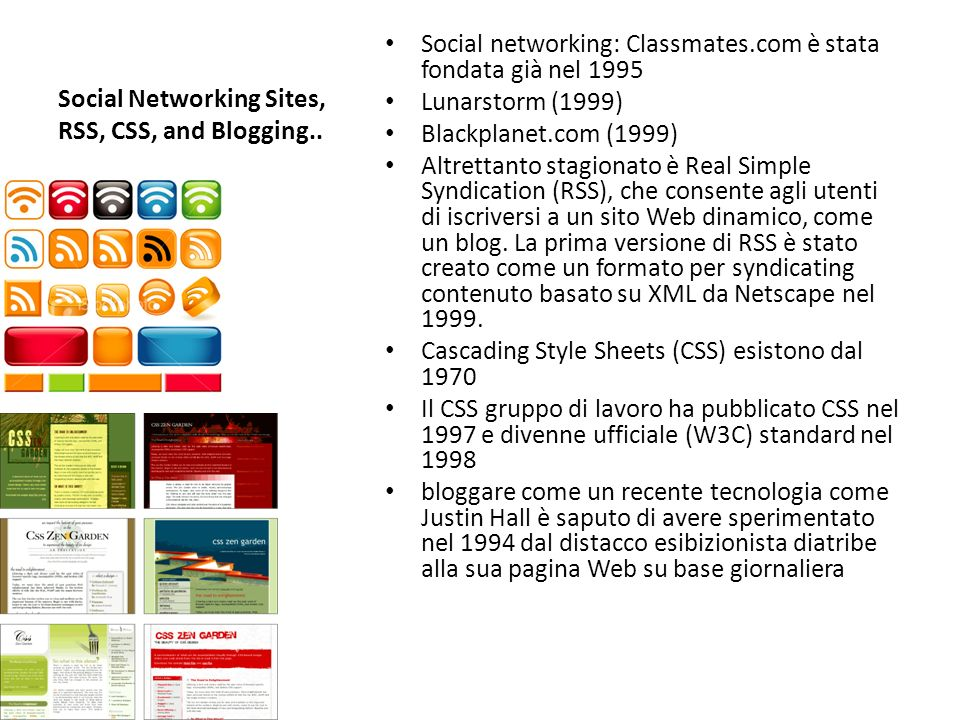 Social Networking Sites, RSS, CSS, and Blogging..
