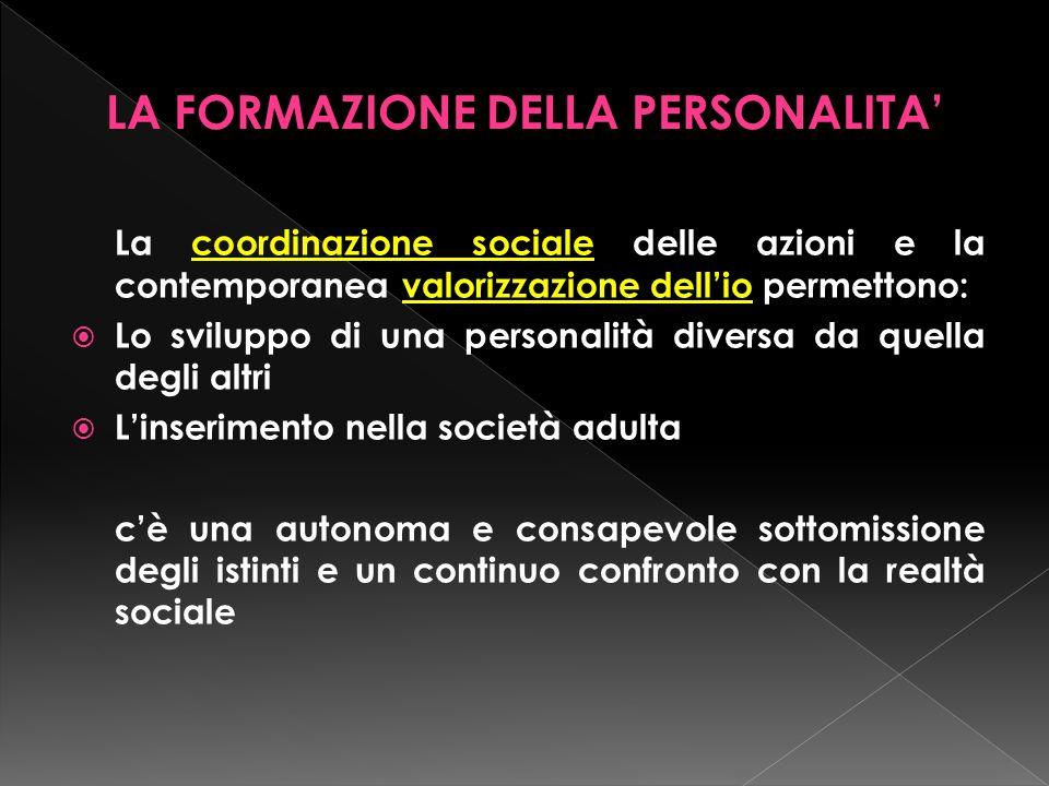 LA FORMAZIONE DELLA PERSONALITA'