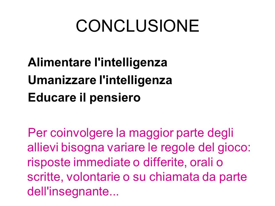 CONCLUSIONE Alimentare l intelligenza Umanizzare l intelligenza