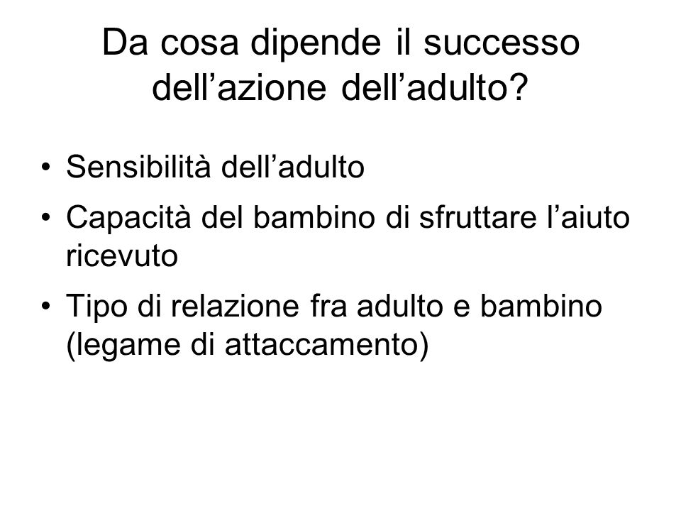 Da cosa dipende il successo dell'azione dell'adulto