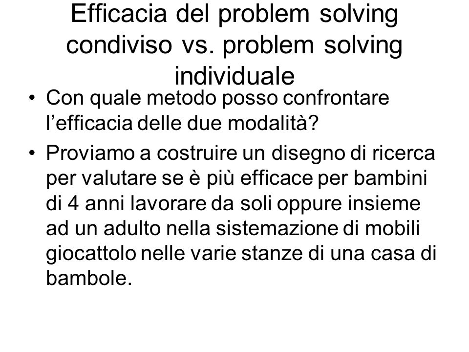 Efficacia del problem solving condiviso vs. problem solving individuale