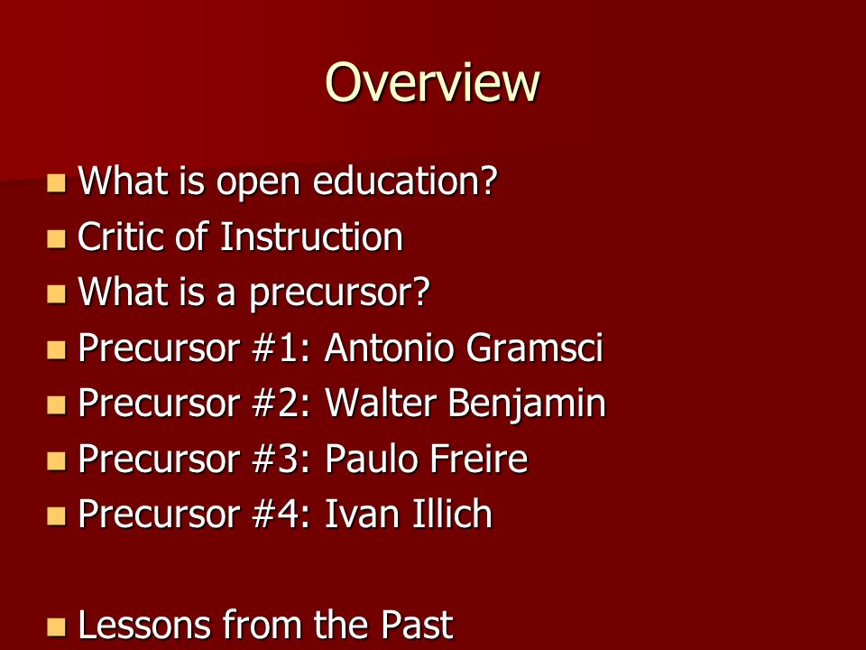 Overview What is open education Critic of Instruction