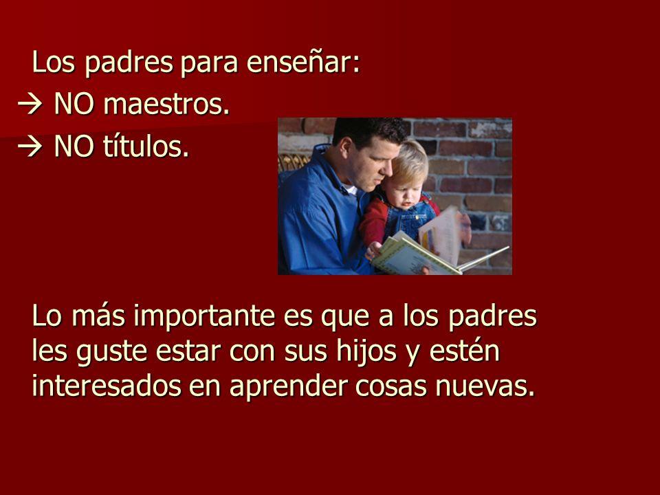 Los padres para enseñar: