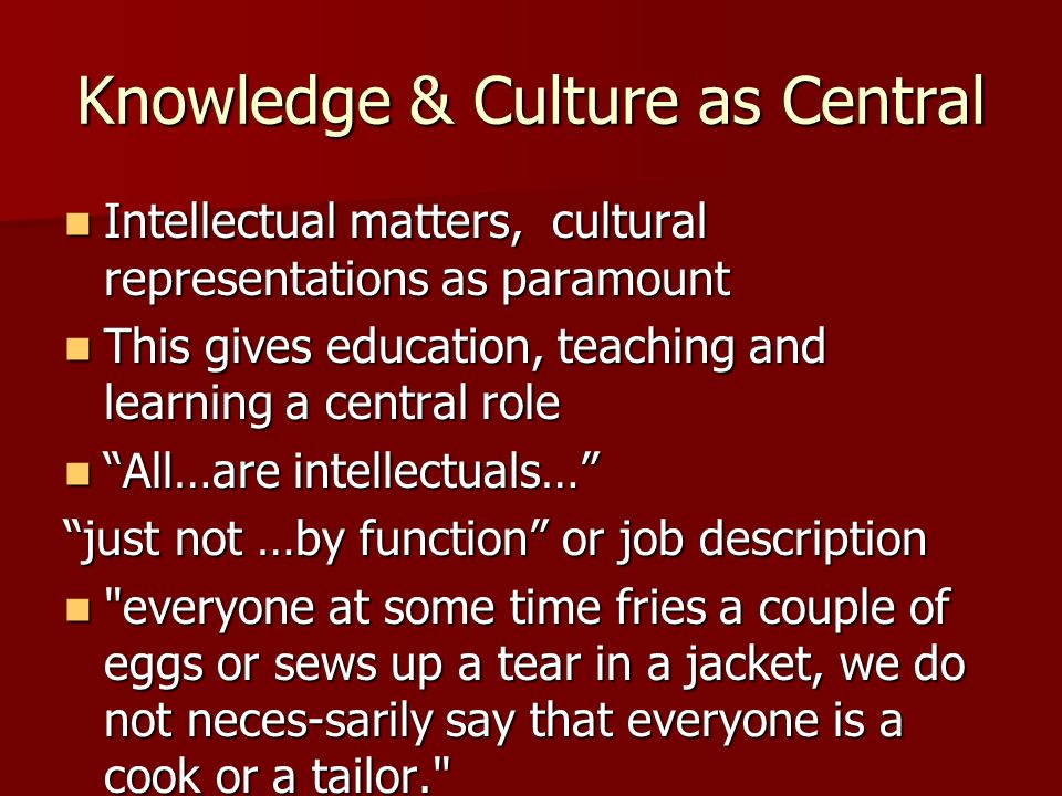 Knowledge & Culture as Central
