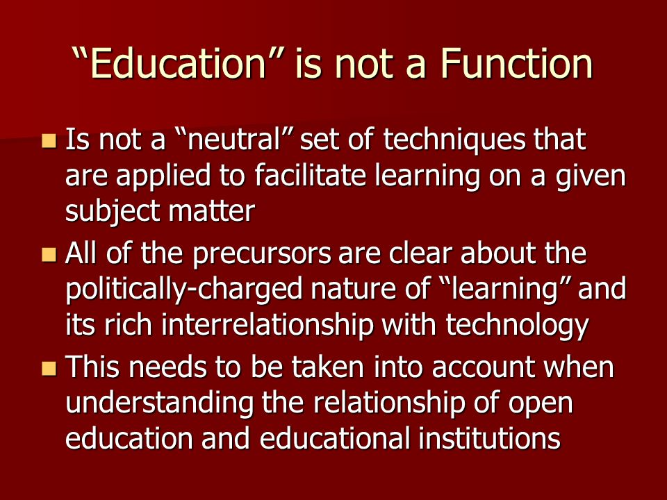 Education is not a Function