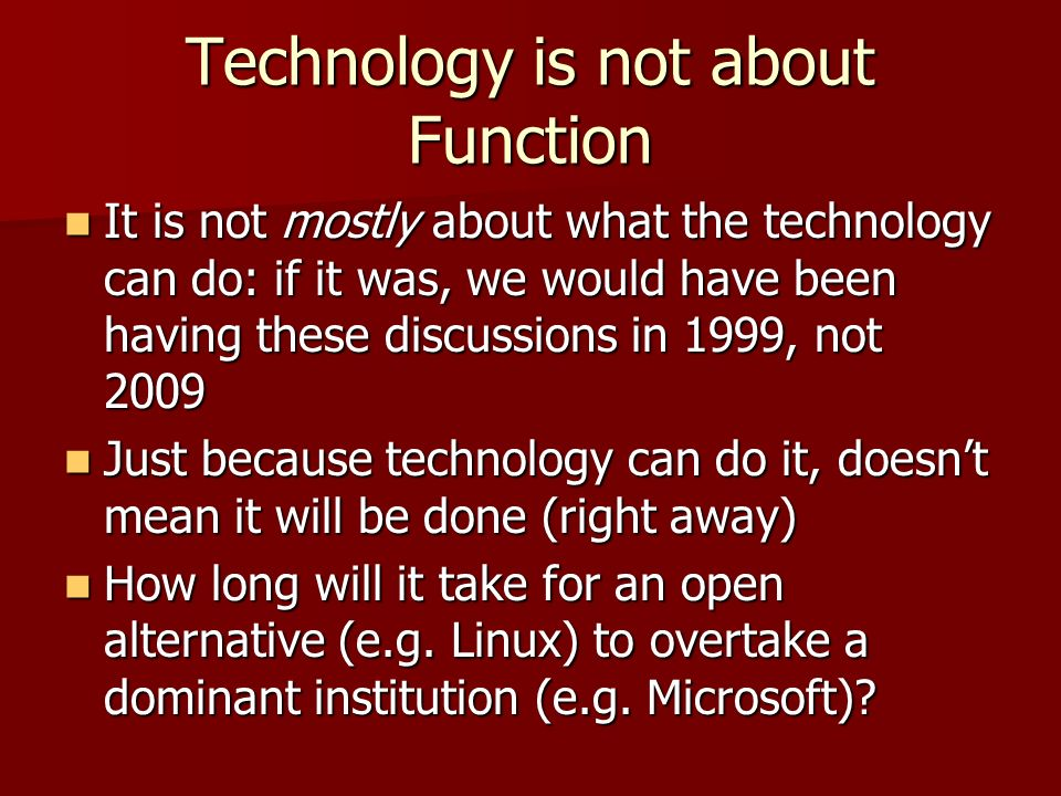 Technology is not about Function