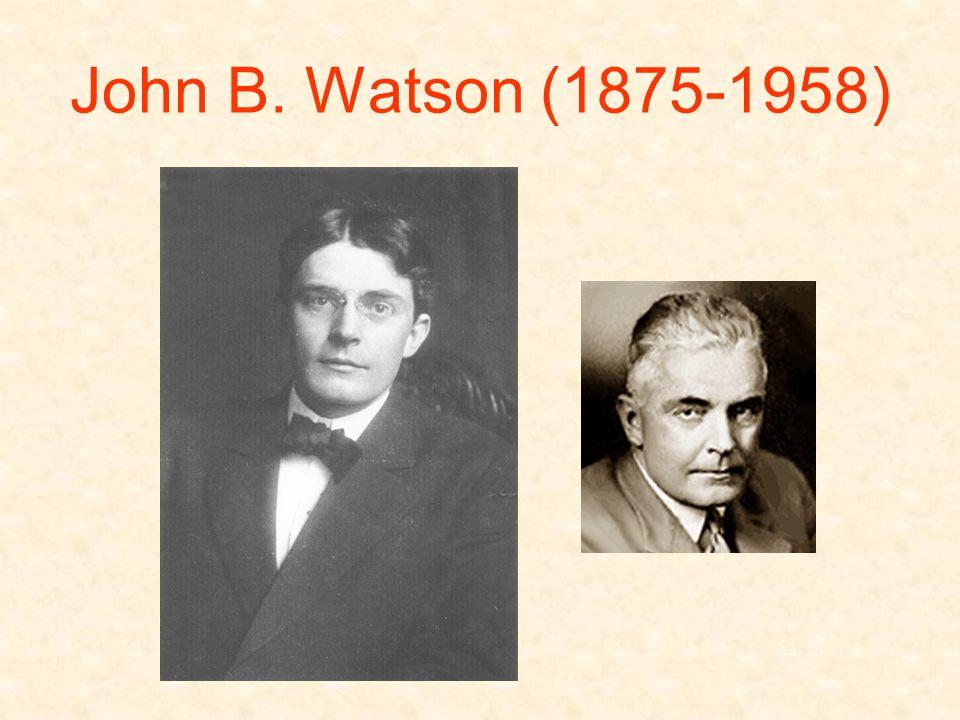 John B. Watson (1875-1958)