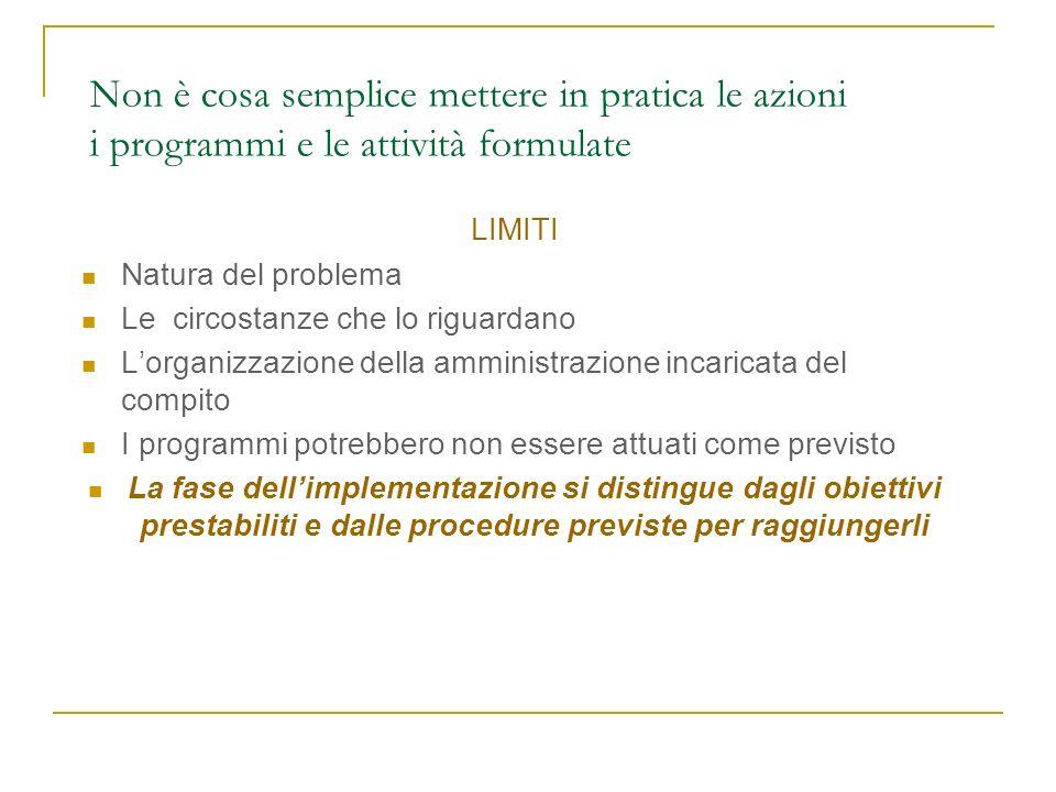 Non è cosa semplice mettere in pratica le azioni i programmi e le attività formulate