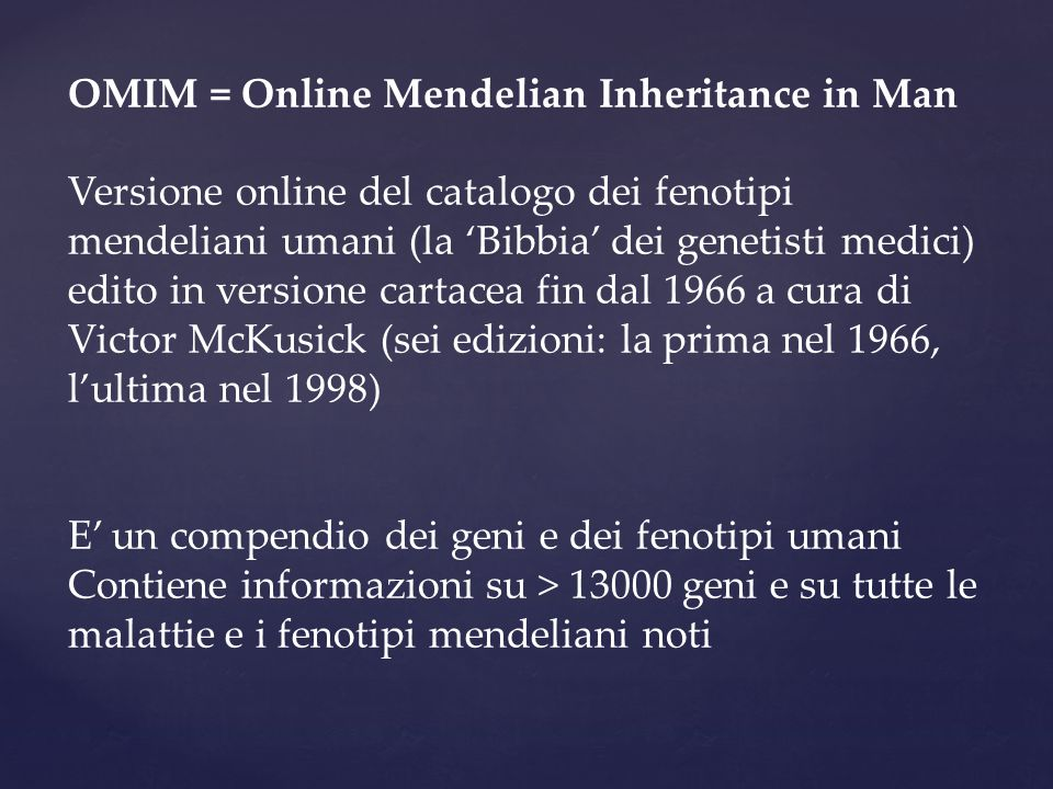 OMIM = Online Mendelian Inheritance in Man