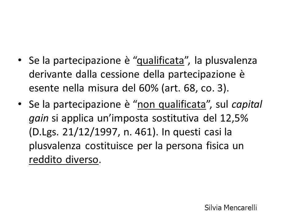 Se la partecipazione è qualificata , la plusvalenza derivante dalla cessione della partecipazione è esente nella misura del 60% (art. 68, co. 3).
