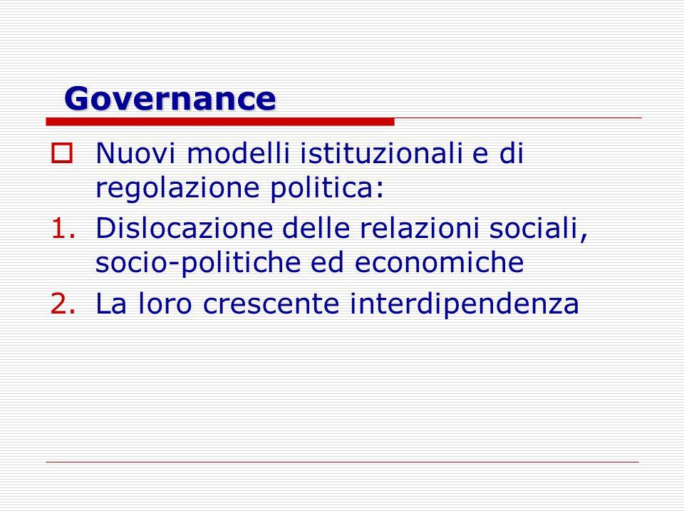 Governance Nuovi modelli istituzionali e di regolazione politica: