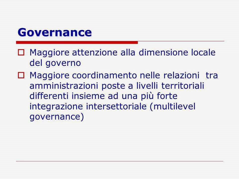 Governance Maggiore attenzione alla dimensione locale del governo