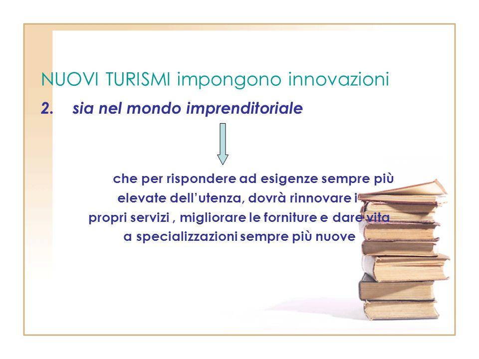 NUOVI TURISMI impongono innovazioni