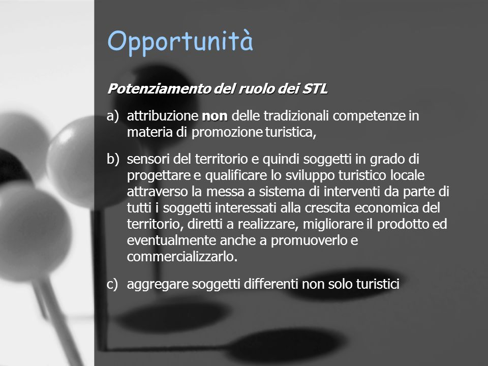Opportunità Potenziamento del ruolo dei STL