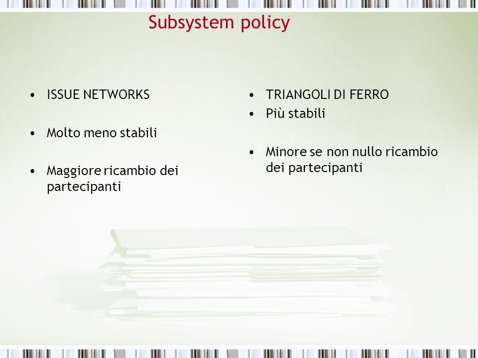 Subsystem policy ISSUE NETWORKS Molto meno stabili