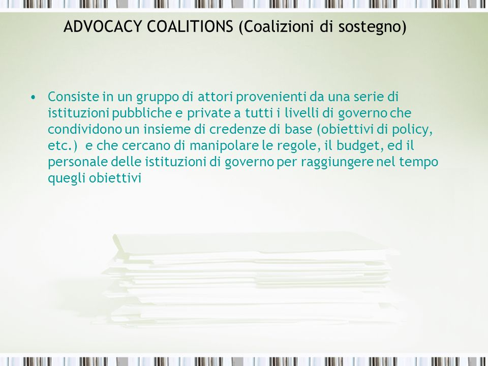 ADVOCACY COALITIONS (Coalizioni di sostegno)