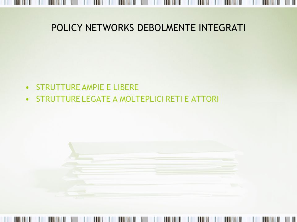 POLICY NETWORKS DEBOLMENTE INTEGRATI