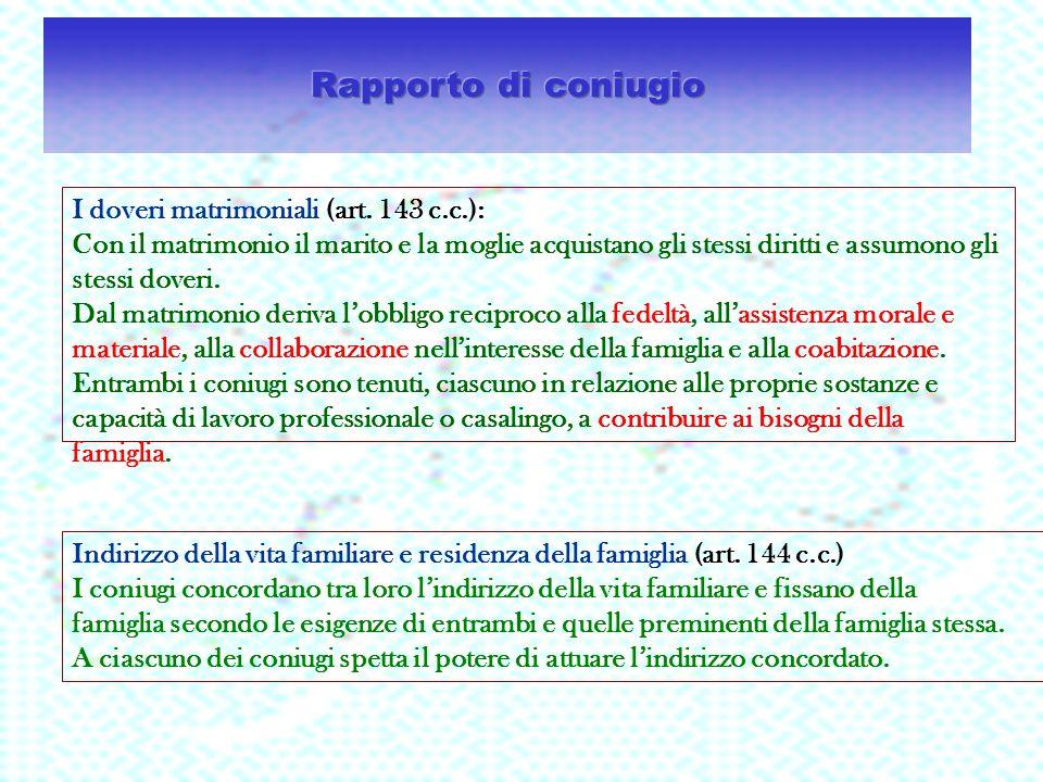 Rapporto di coniugio I doveri matrimoniali (art. 143 c.c.):