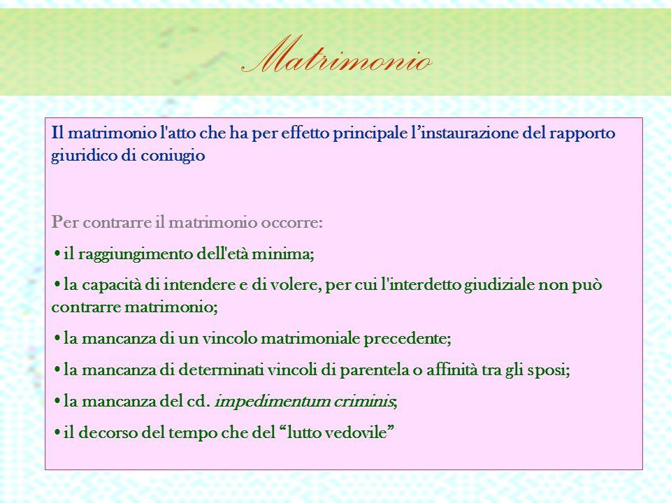 Matrimonio Il matrimonio l atto che ha per effetto principale l'instaurazione del rapporto giuridico di coniugio.