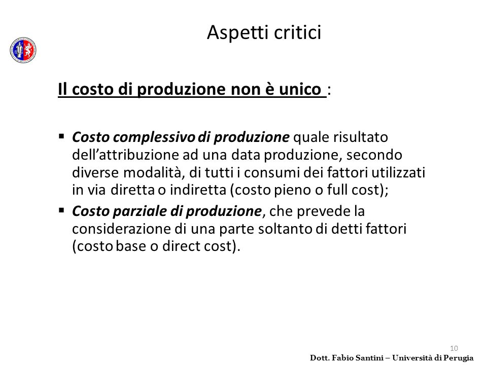 Aspetti critici Il costo di produzione non è unico :