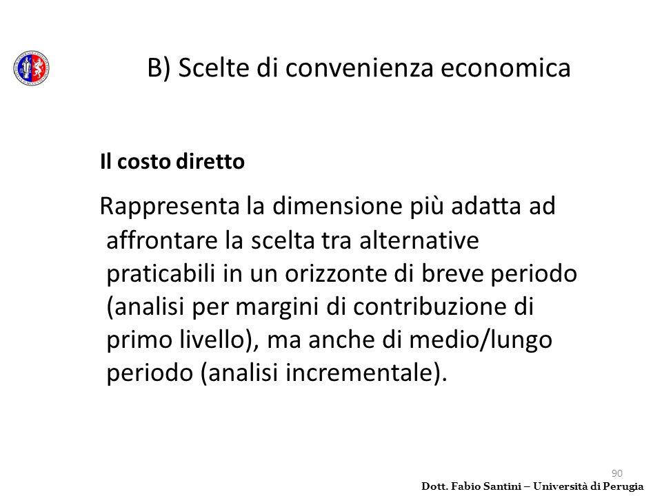 B) Scelte di convenienza economica