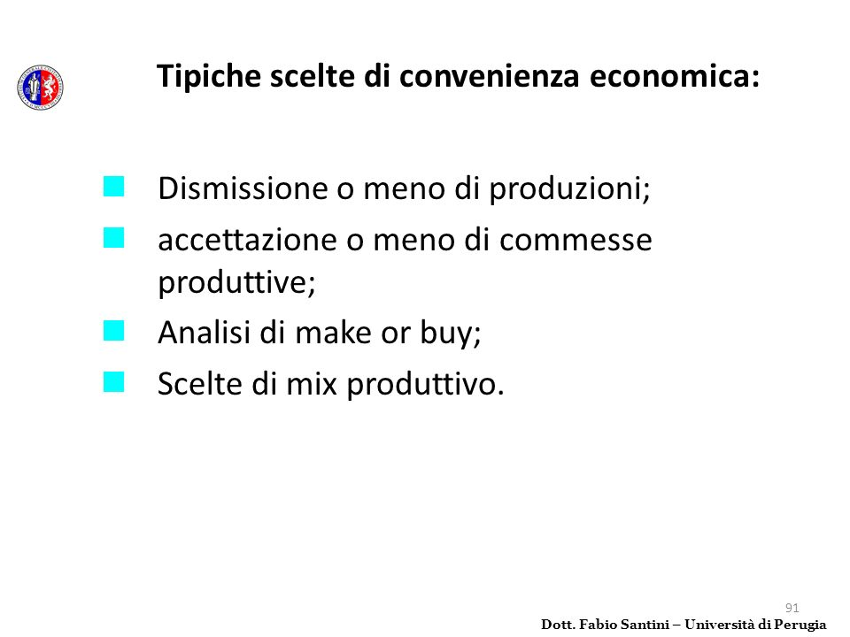 Tipiche scelte di convenienza economica: