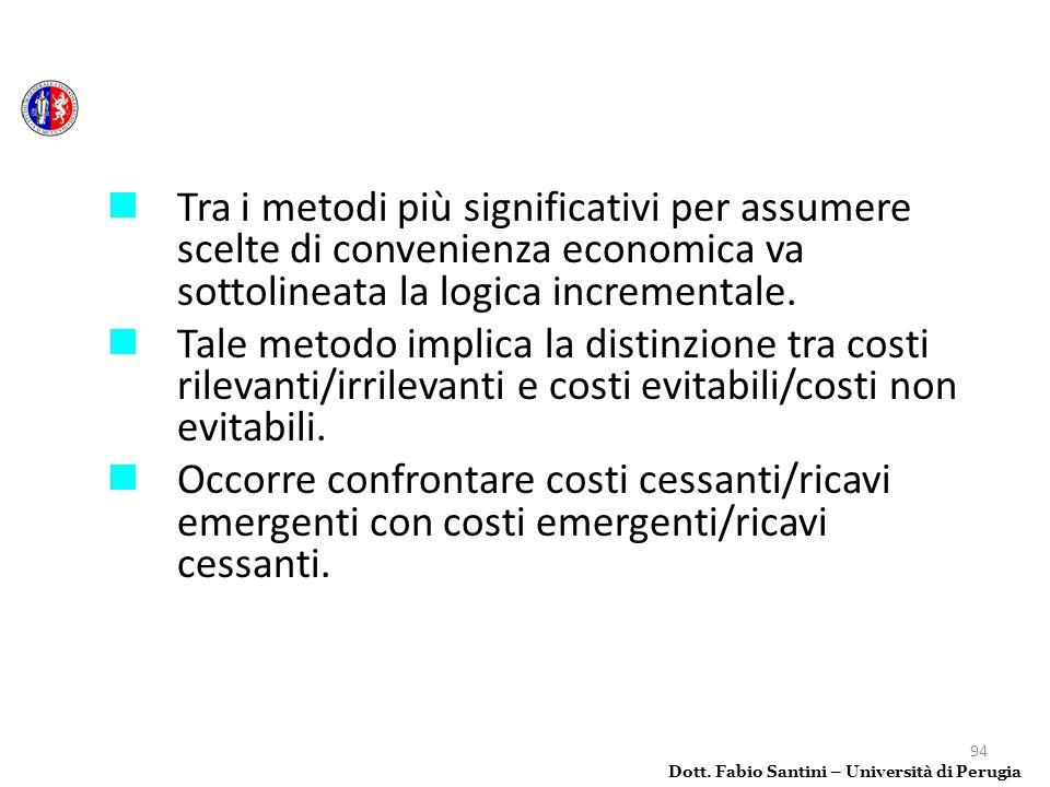 Tra i metodi più significativi per assumere scelte di convenienza economica va sottolineata la logica incrementale.