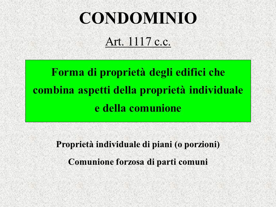 CONDOMINIO Art. 1117 c.c. Forma di proprietà degli edifici che