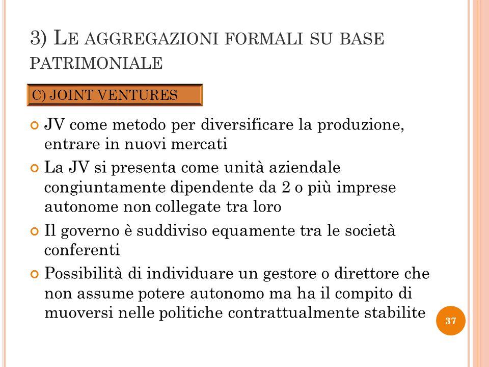 3) Le aggregazioni formali su base patrimoniale