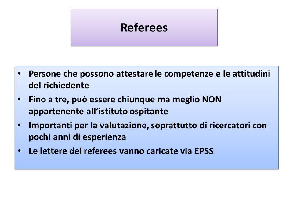 Referees Persone che possono attestare le competenze e le attitudini del richiedente.