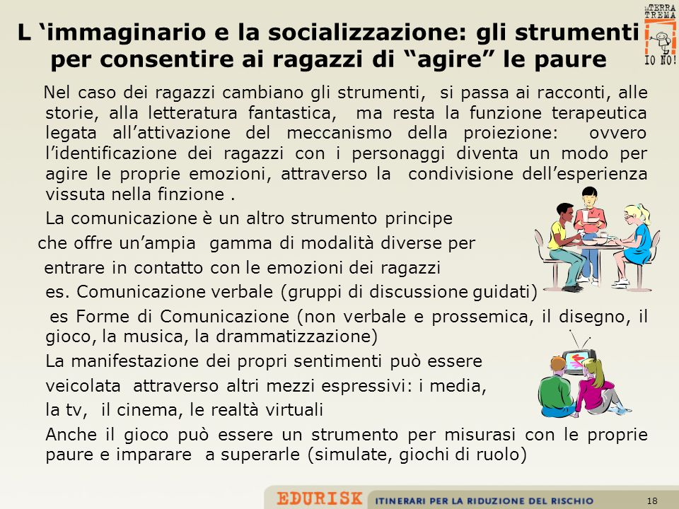 L 'immaginario e la socializzazione: gli strumenti per consentire ai ragazzi di agire le paure
