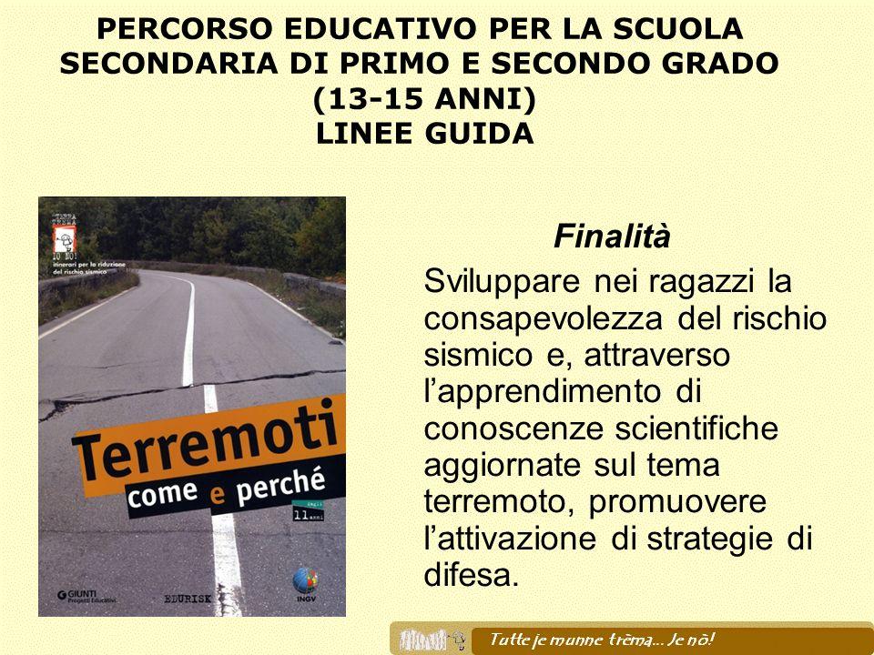 PERCORSO EDUCATIVO PER LA SCUOLA SECONDARIA DI PRIMO E SECONDO GRADO (13-15 ANNI) LINEE GUIDA