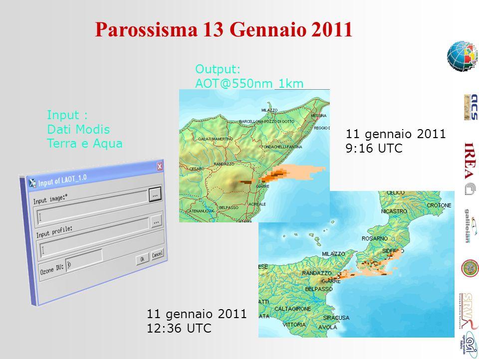Parossisma 13 Gennaio 2011 Output: AOT@550nm 1km Input : Dati Modis