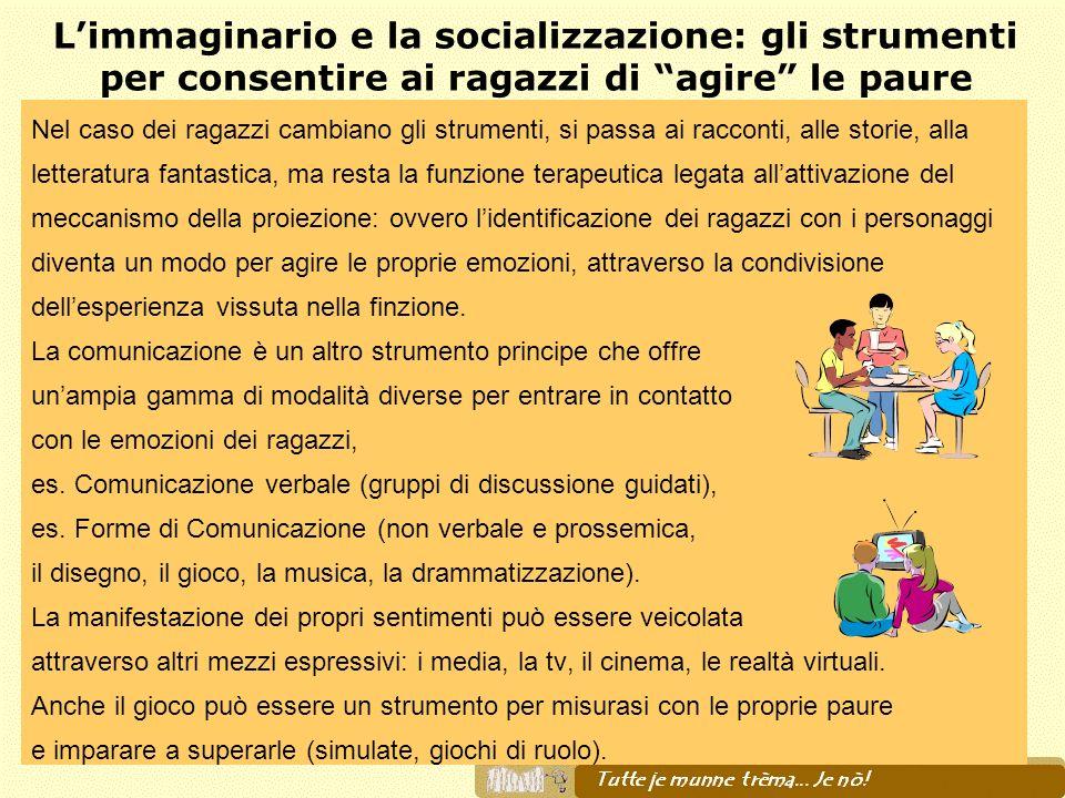 L'immaginario e la socializzazione: gli strumenti per consentire ai ragazzi di agire le paure