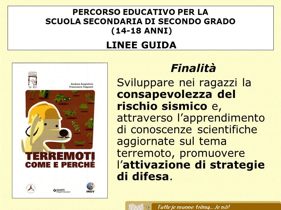 PERCORSO EDUCATIVO PER LA SCUOLA SECONDARIA DI SECONDO GRADO (14-18 ANNI) LINEE GUIDA