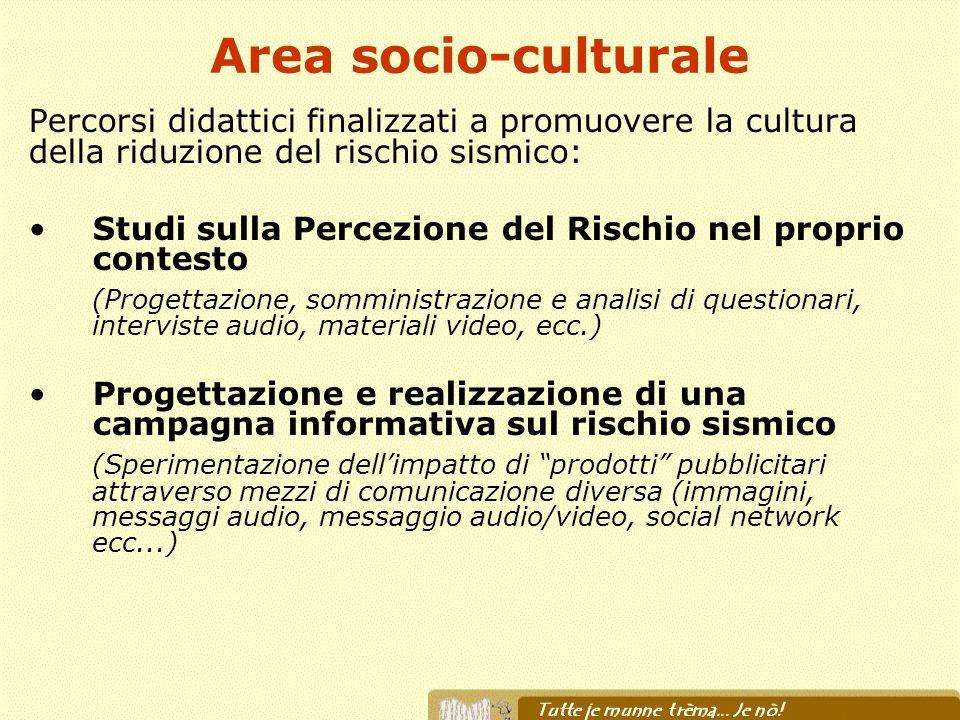 Area socio-culturale Percorsi didattici finalizzati a promuovere la cultura della riduzione del rischio sismico: