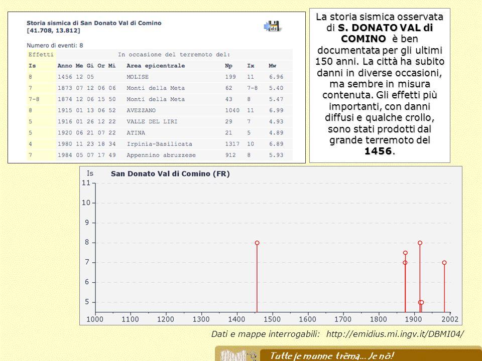 Dati e mappe interrogabili: http://emidius.mi.ingv.it/DBMI04/