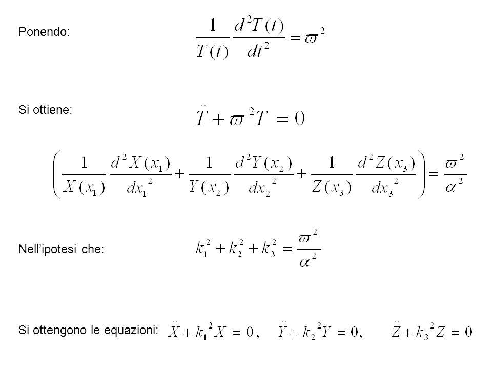 Ponendo: Si ottiene: Nell'ipotesi che: Si ottengono le equazioni: