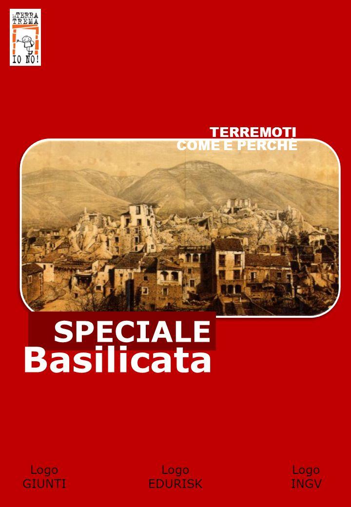 Basilicata SPECIALE TERREMOTI COME E PERCHÈ Logo GIUNTI Logo EDURISK