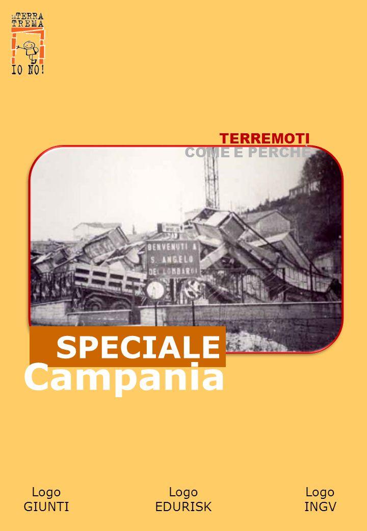 Campania SPECIALE TERREMOTI COME E PERCHÈ Logo GIUNTI Logo EDURISK