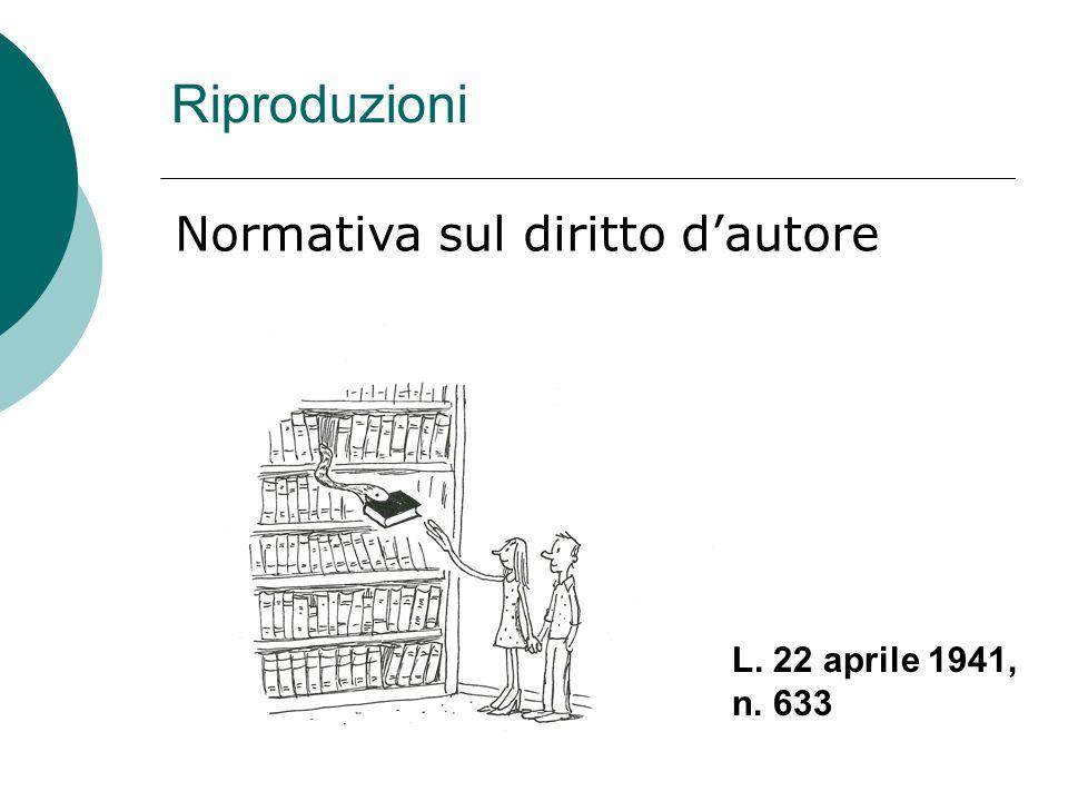 Riproduzioni Normativa sul diritto d'autore L. 22 aprile 1941, n. 633