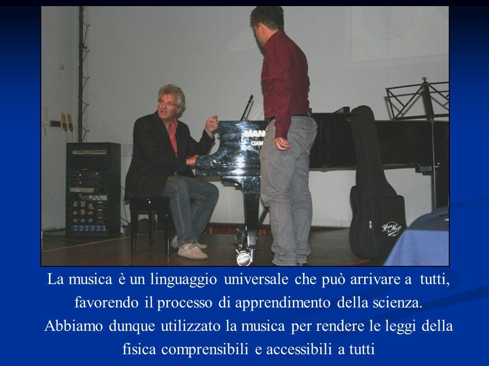 La musica è un linguaggio universale che può arrivare a tutti, favorendo il processo di apprendimento della scienza.