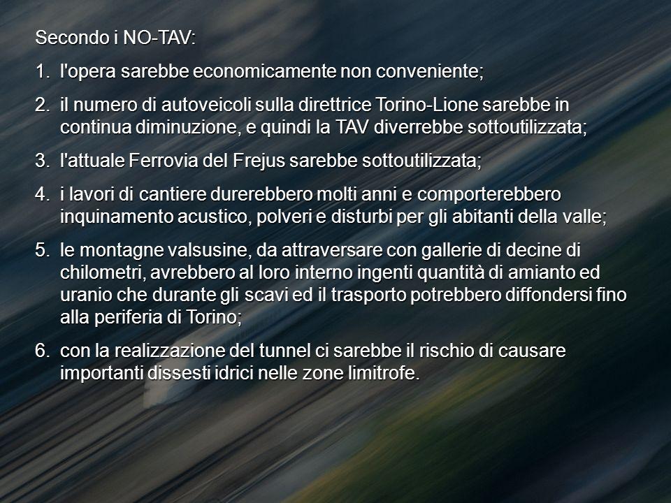 Secondo i NO-TAV: l opera sarebbe economicamente non conveniente;