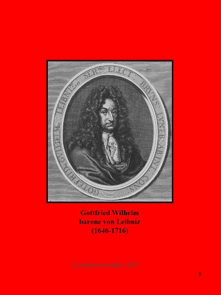 Gottfried Wilhelm barone von Leibniz (1646-1716)