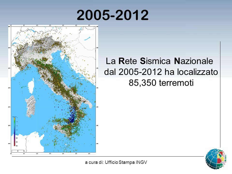 2005-2012 La Rete Sismica Nazionale dal 2005-2012 ha localizzato